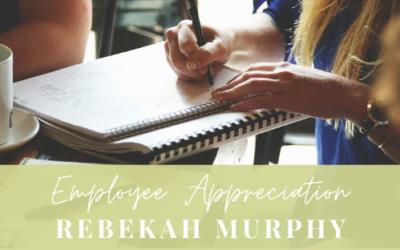 Employee Appreciation   Rebekah Murphy