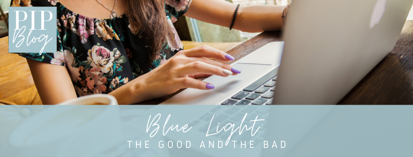 Blue Light: The Good and the Bad