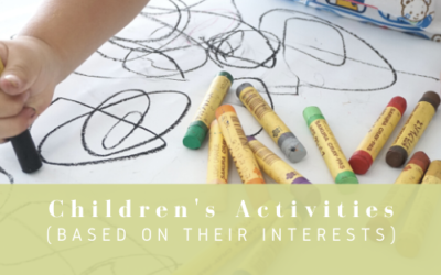 Children's Activities (Based on their Interests)